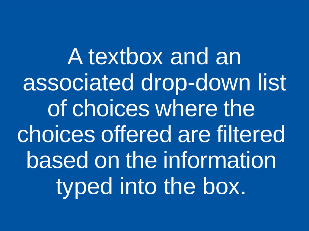 A textbox and an associated drop-down list of c...