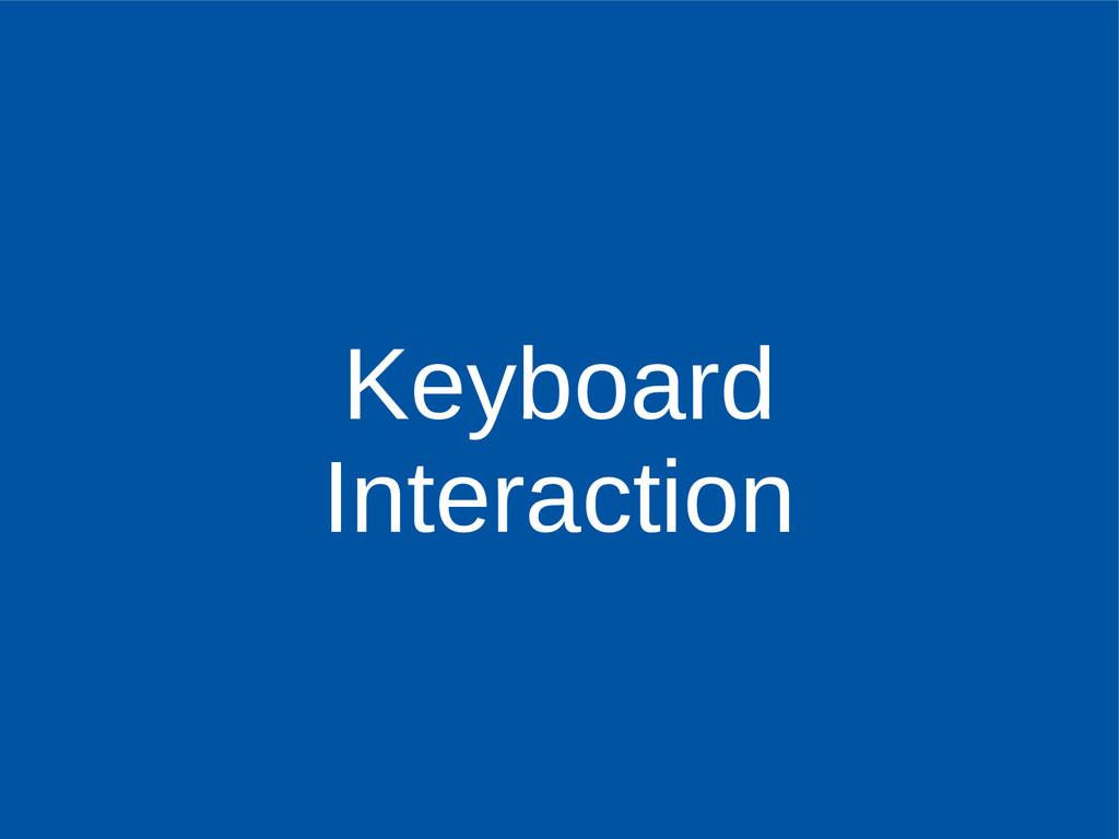 Keyboard Interaction