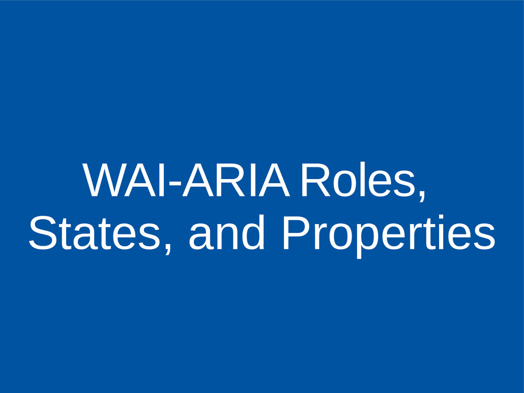 WAI-ARIA Roles, States, and Properties