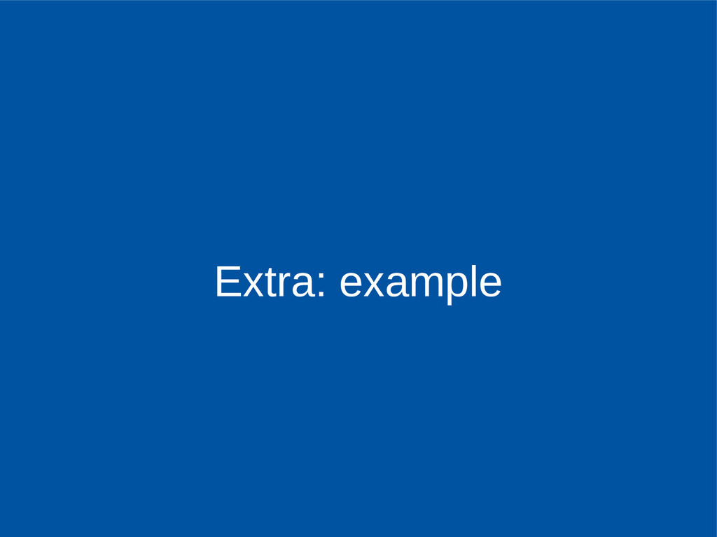 Extra: example