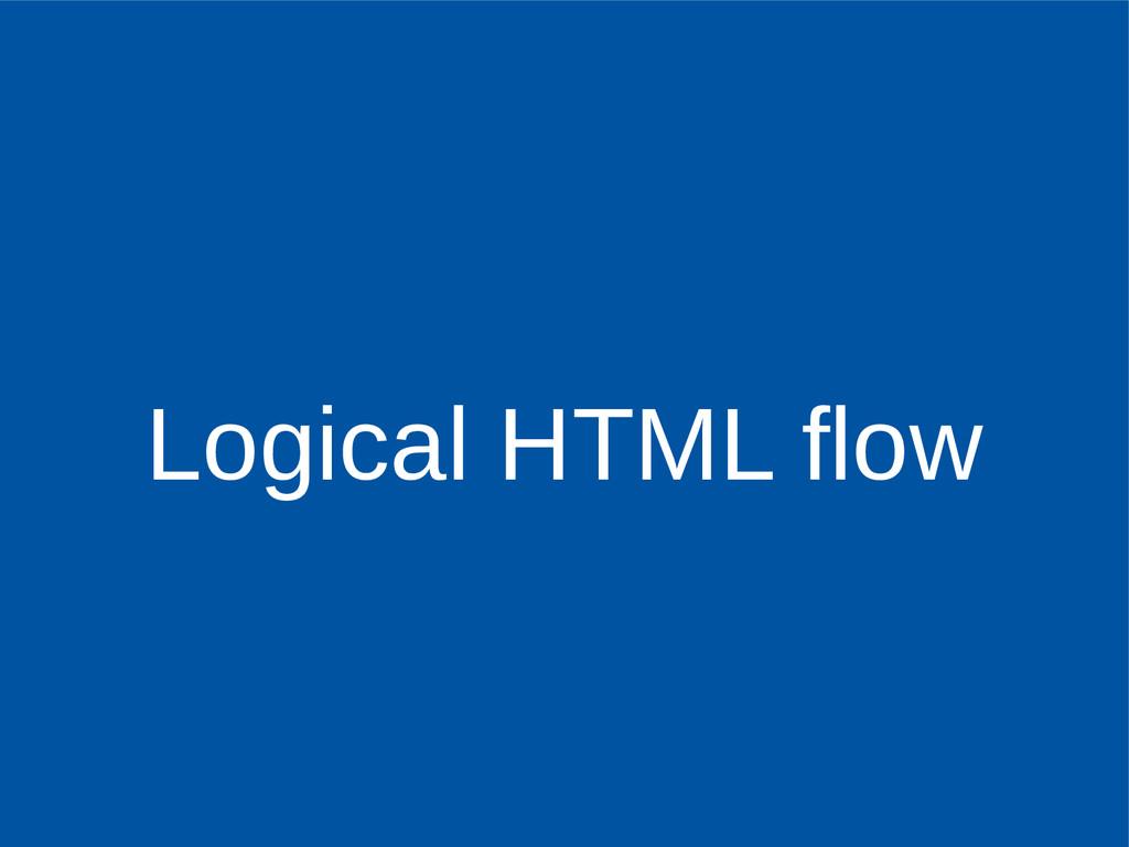 Logical HTML flow