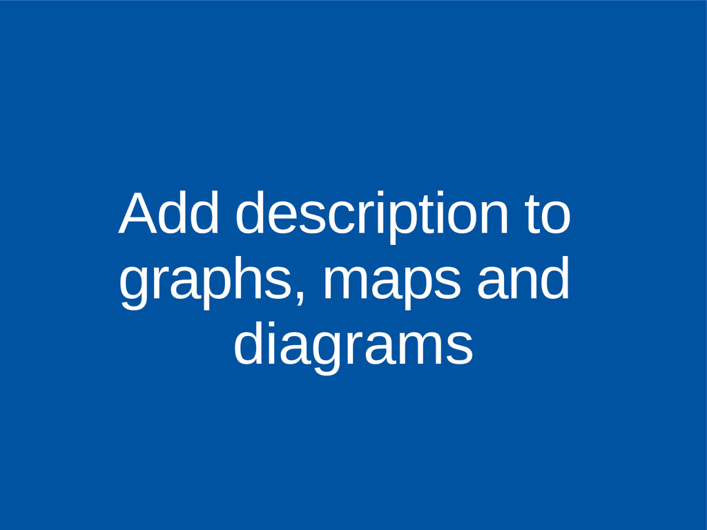 Add description to graphs, maps and diagrams