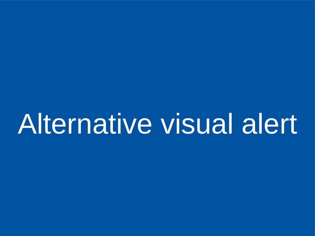 Alternative visual alert