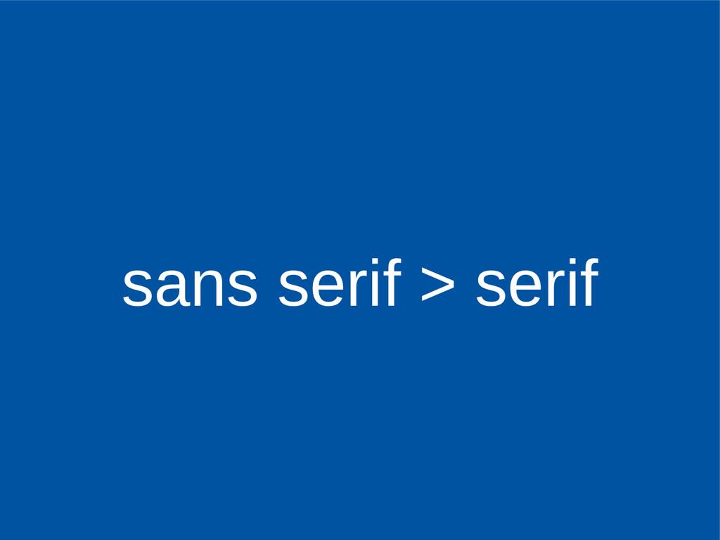 sans serif > serif