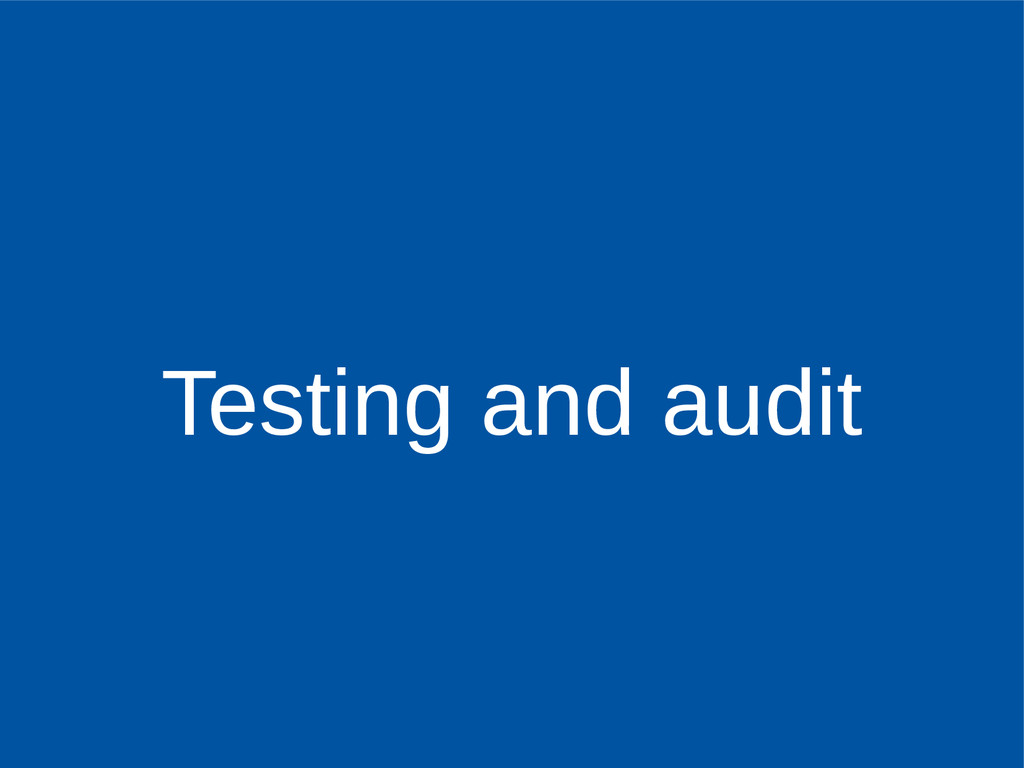 Testing and audit