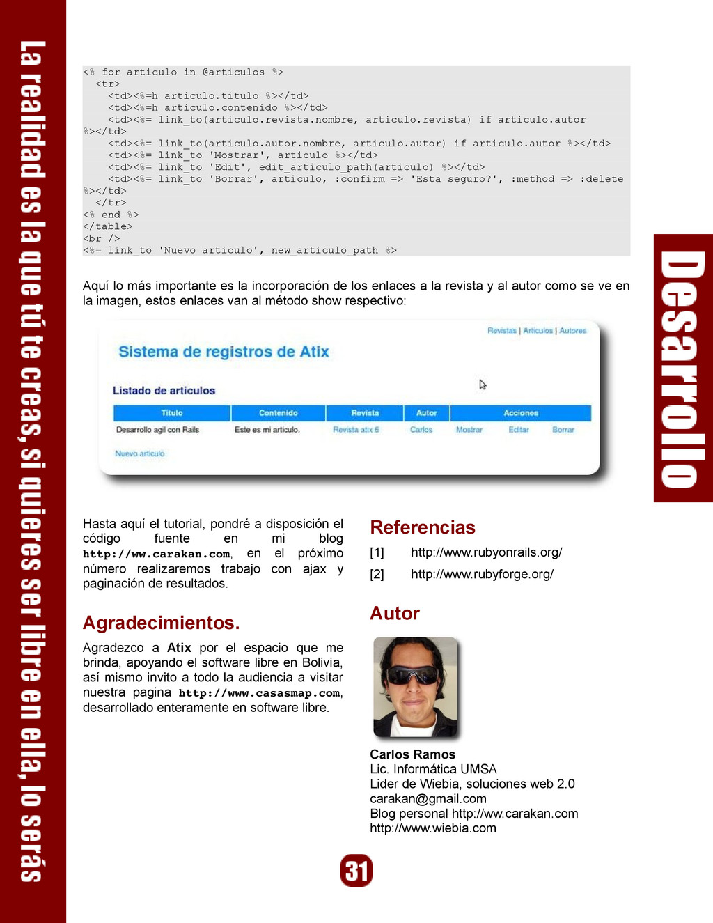 <% for articulo in @articulos %> <tr> <td><%=h ...