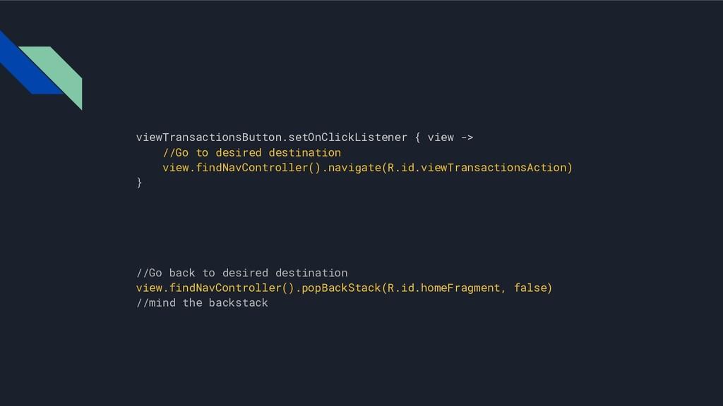 viewTransactionsButton.setOnClickListener { vie...