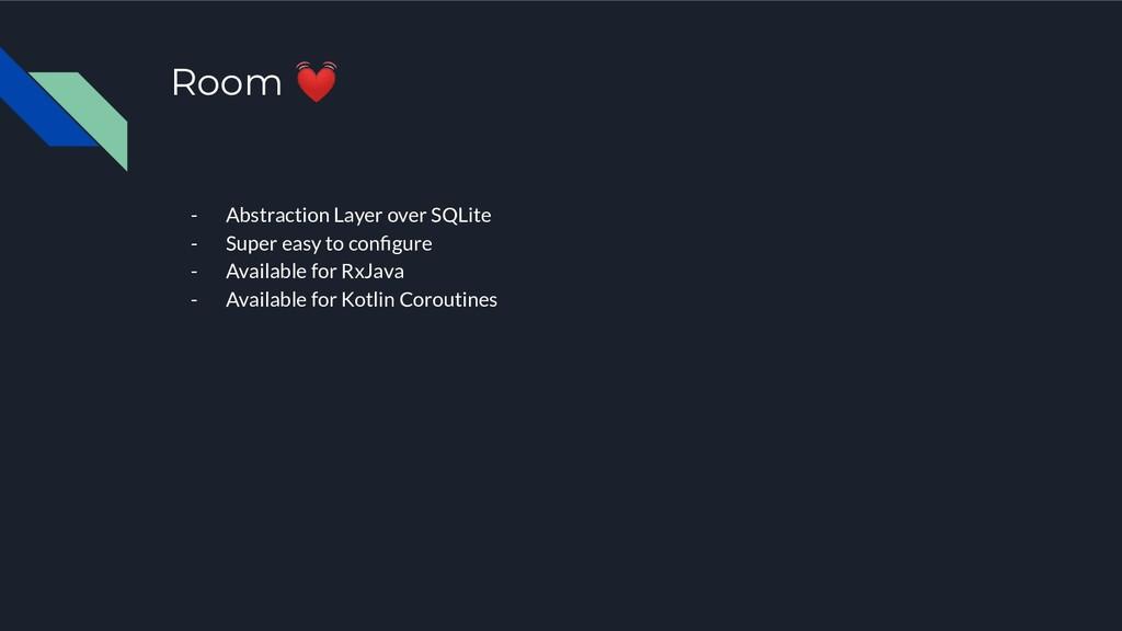 Room  - Abstraction Layer over SQLite - Super e...
