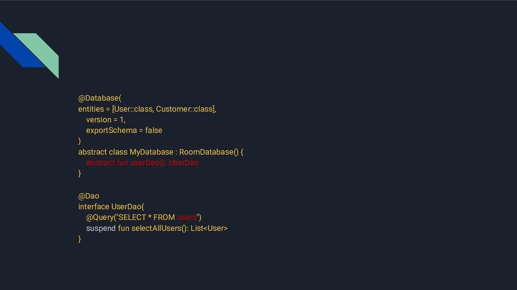 @Database( entities = [User::class, Customer::c...