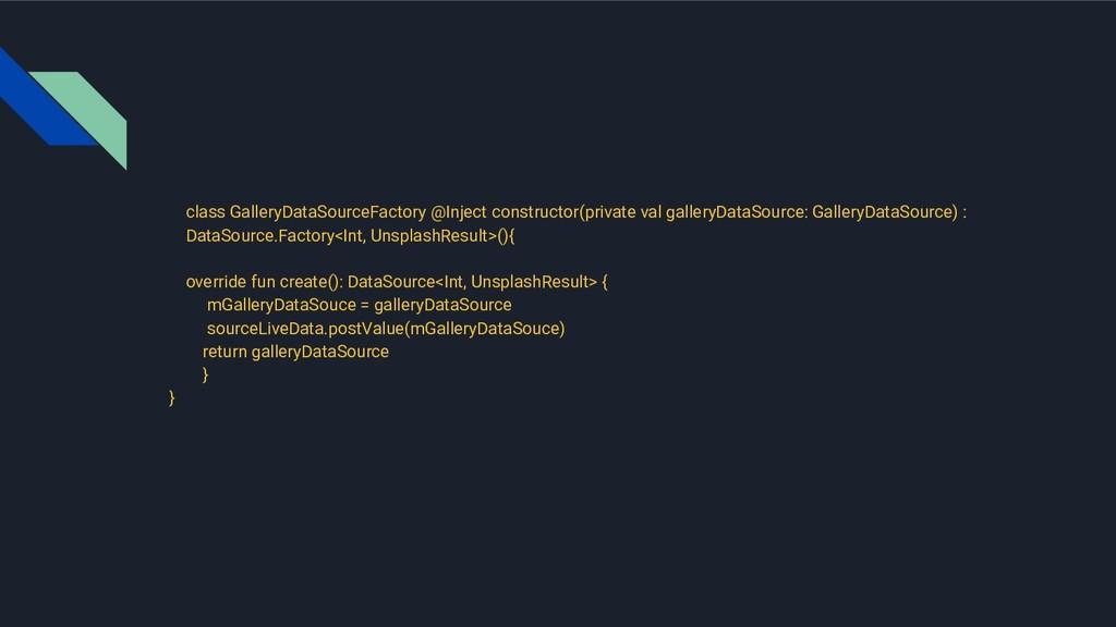 class GalleryDataSourceFactory @Inject construc...