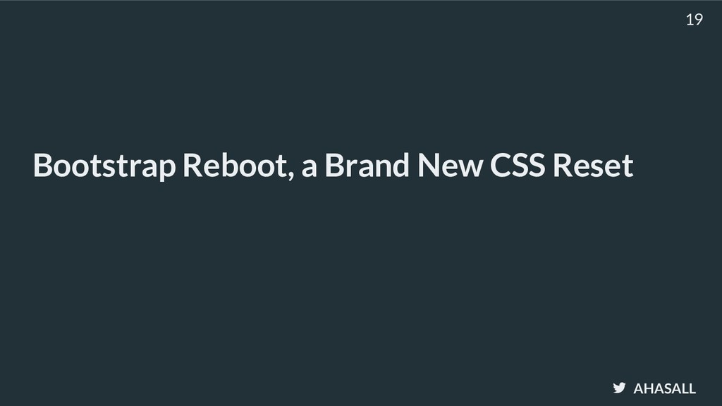 AHASALL Bootstrap Reboot, a Brand New CSS Reset...