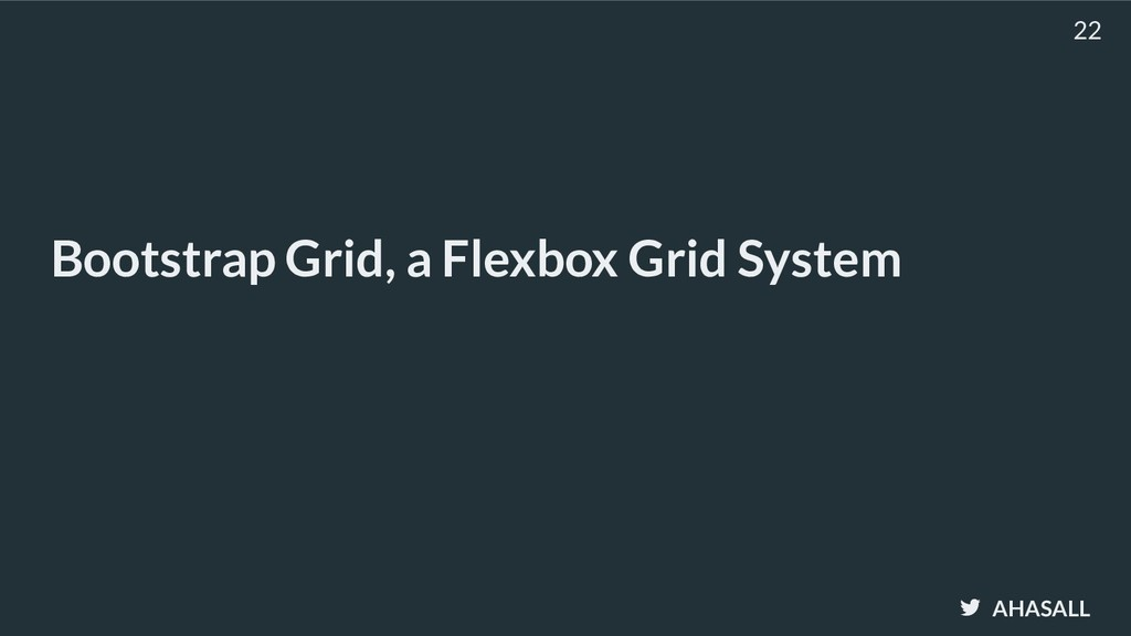 AHASALL Bootstrap Grid, a Flexbox Grid System 22
