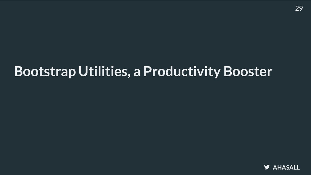 AHASALL Bootstrap Utilities, a Productivity Boo...