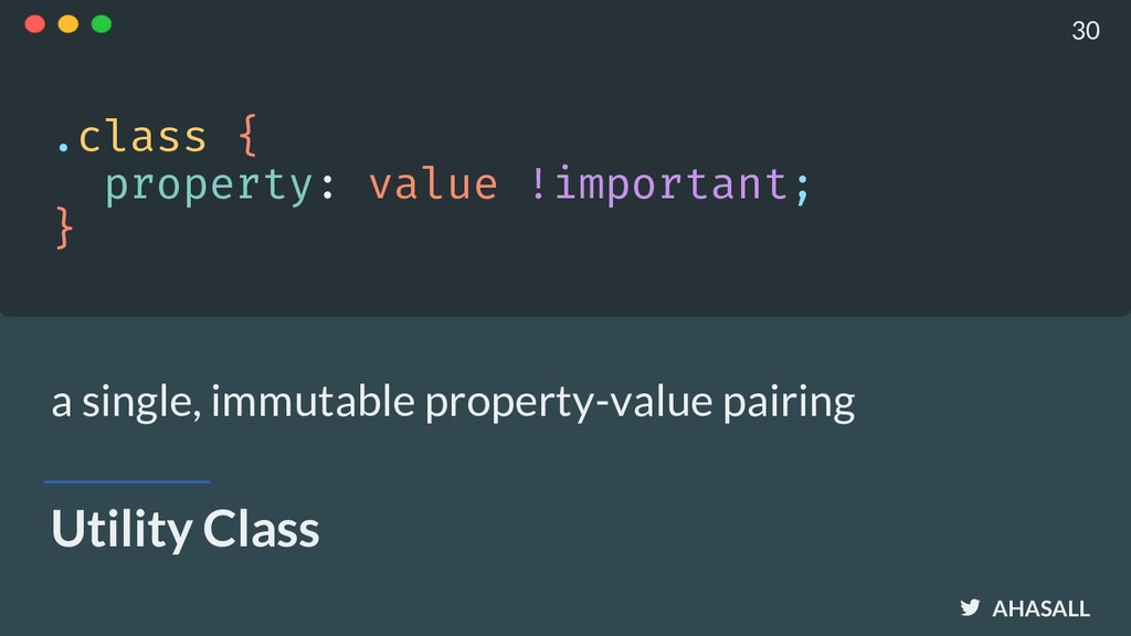 AHASALL Utility Class .class { property: value...