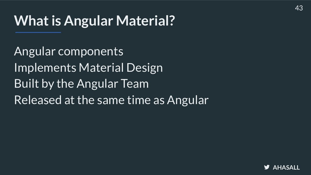 AHASALL What is Angular Material? Angular compo...