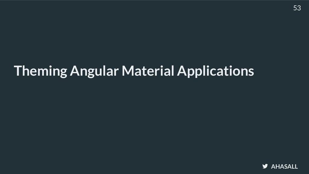 AHASALL Theming Angular Material Applications 53