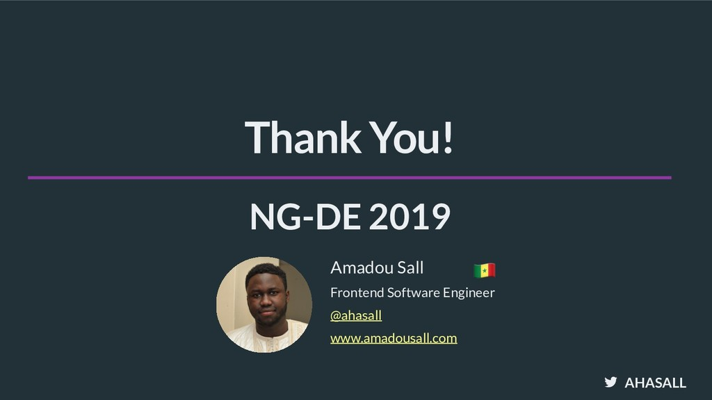 AHASALL NG-DE 2019 Thank You! @ahasall Frontend...