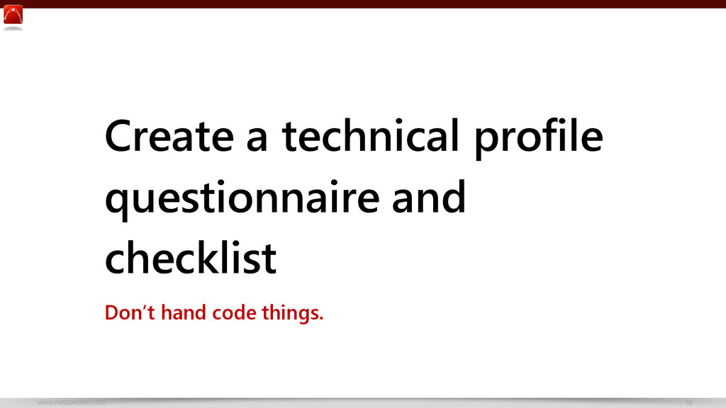 www.netspective.com 18 Create a technical profi...