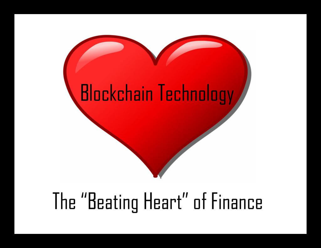 "The ""Beating Heart"" of Finance Blockchain Techn..."