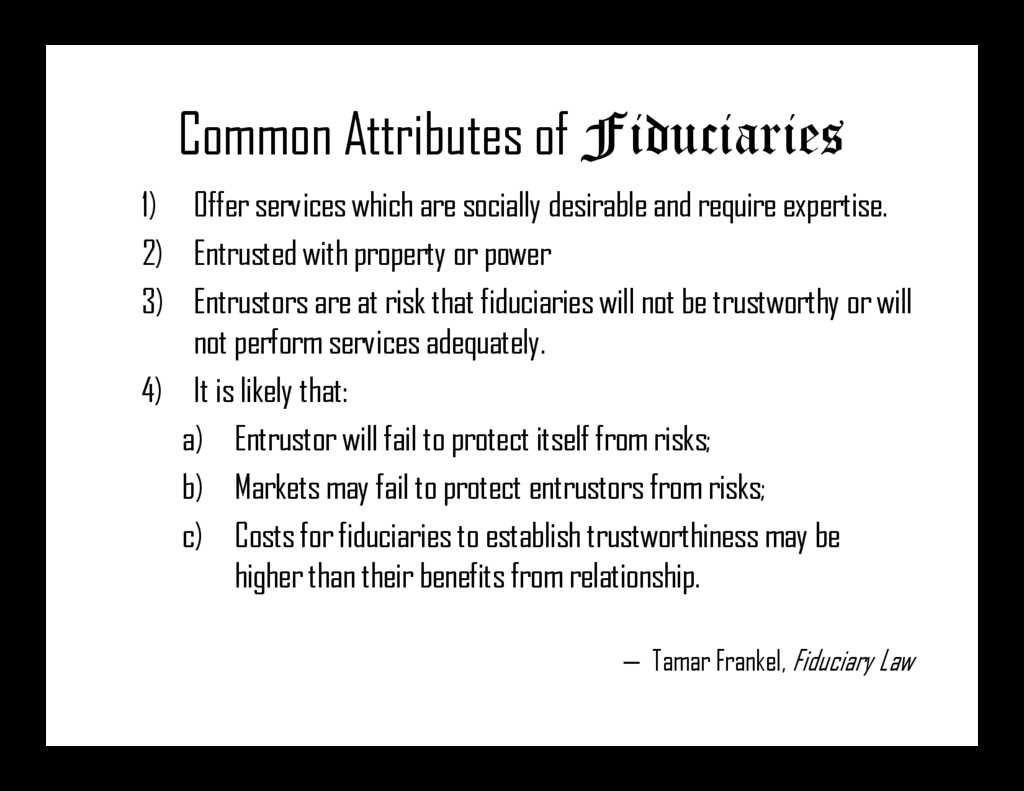 Common Attributes of Fiduciaries 1) Offer servi...