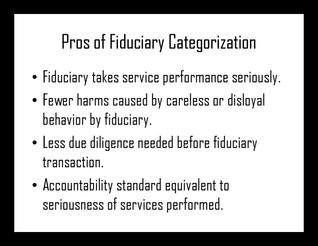 Pros of Fiduciary Categorization • Fiduciary ta...