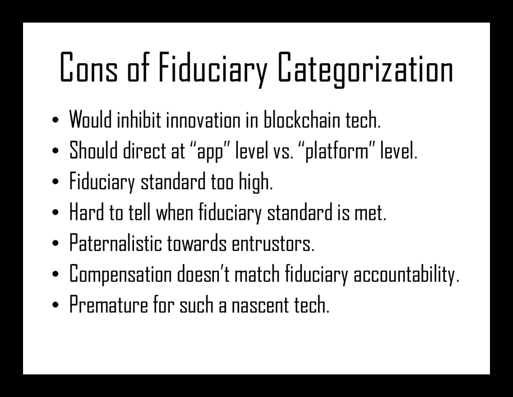 Cons of Fiduciary Categorization • Would inhibi...