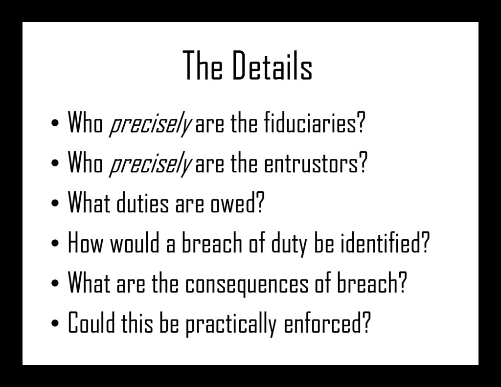 The Details • Who precisely are the fiduciaries...