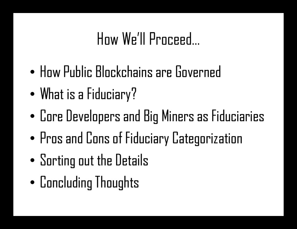 How We'll Proceed… • How Public Blockchains are...