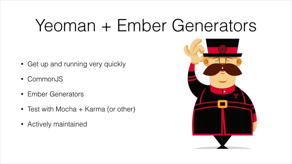 Yeoman + Ember Generators • Get up and running ...