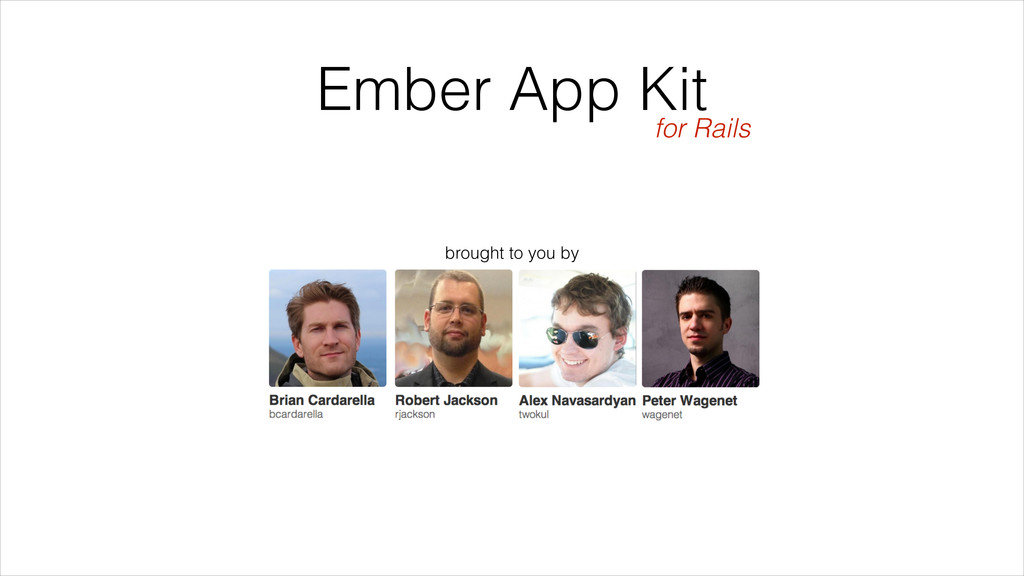 brought to you by Ember App Kit for Rails