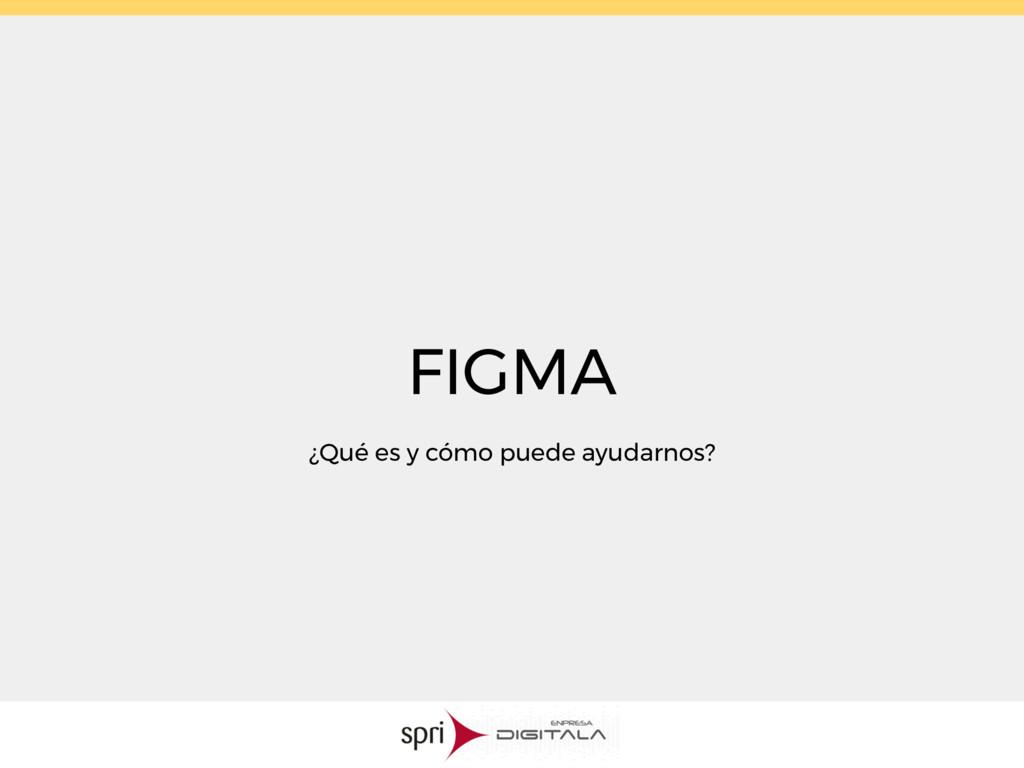 FIGMA ¿Qué es y cómo puede ayudarnos?