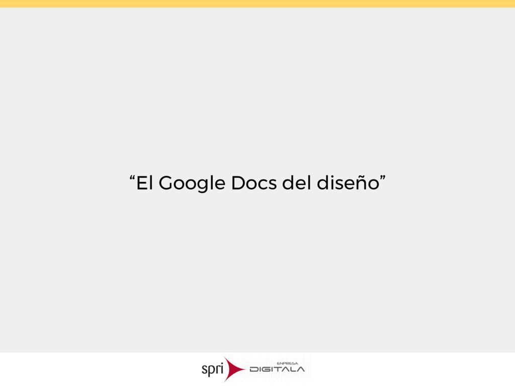 """""""El Google Docs del diseño"""""""