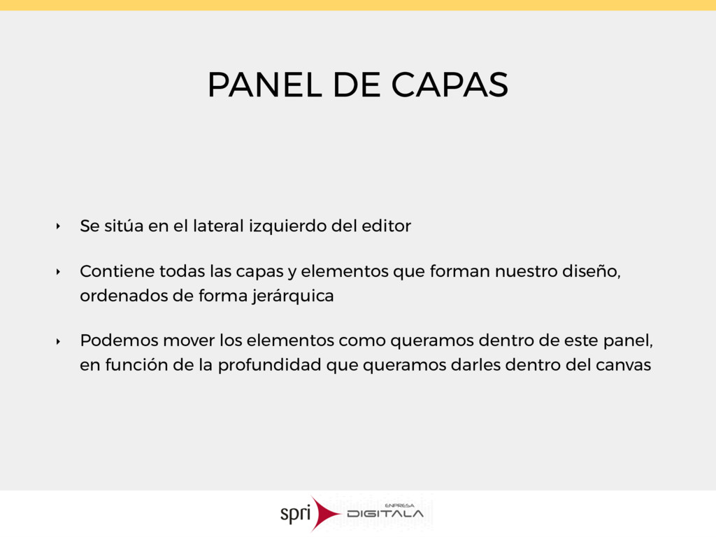 PANEL DE CAPAS ‣ Se sitúa en el lateral izquier...