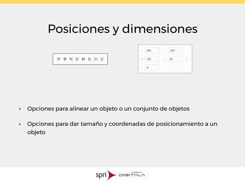 Posiciones y dimensiones ‣ Opciones para alinea...