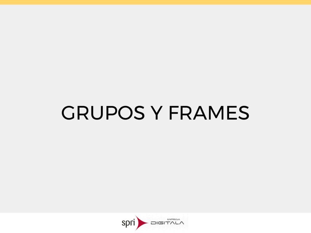 GRUPOS Y FRAMES