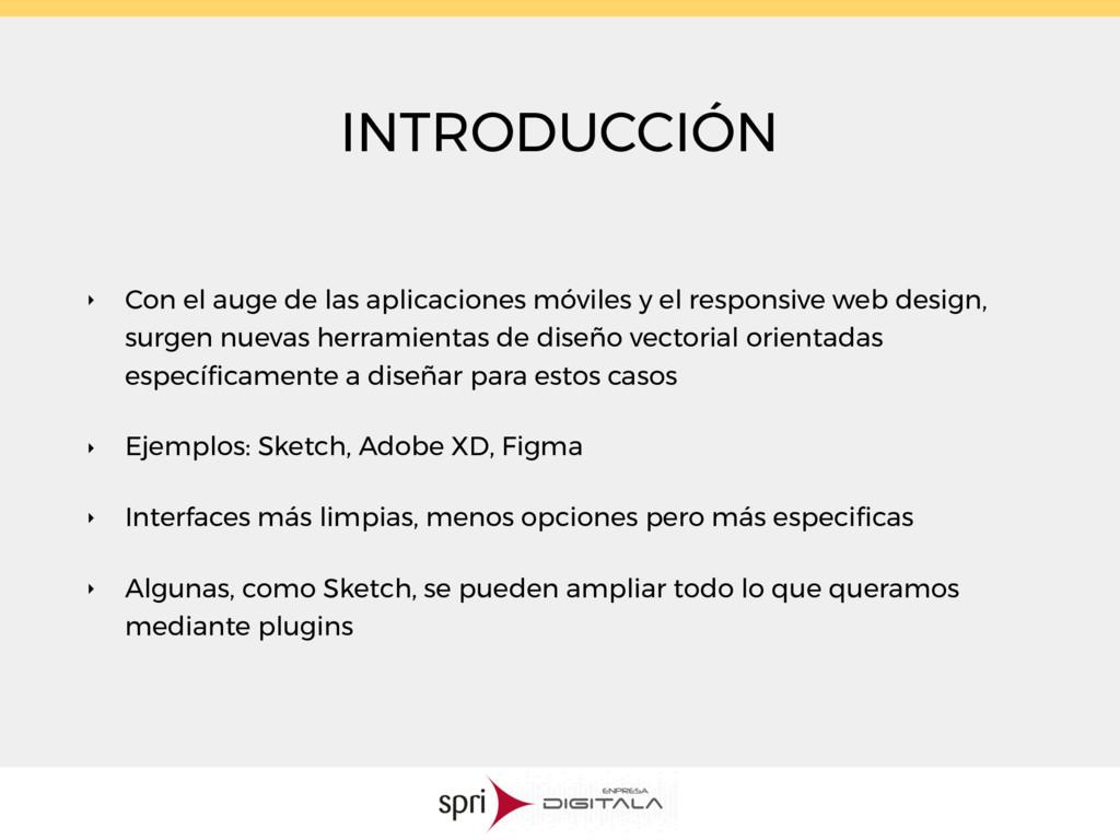 INTRODUCCIÓN ‣ Con el auge de las aplicaciones ...