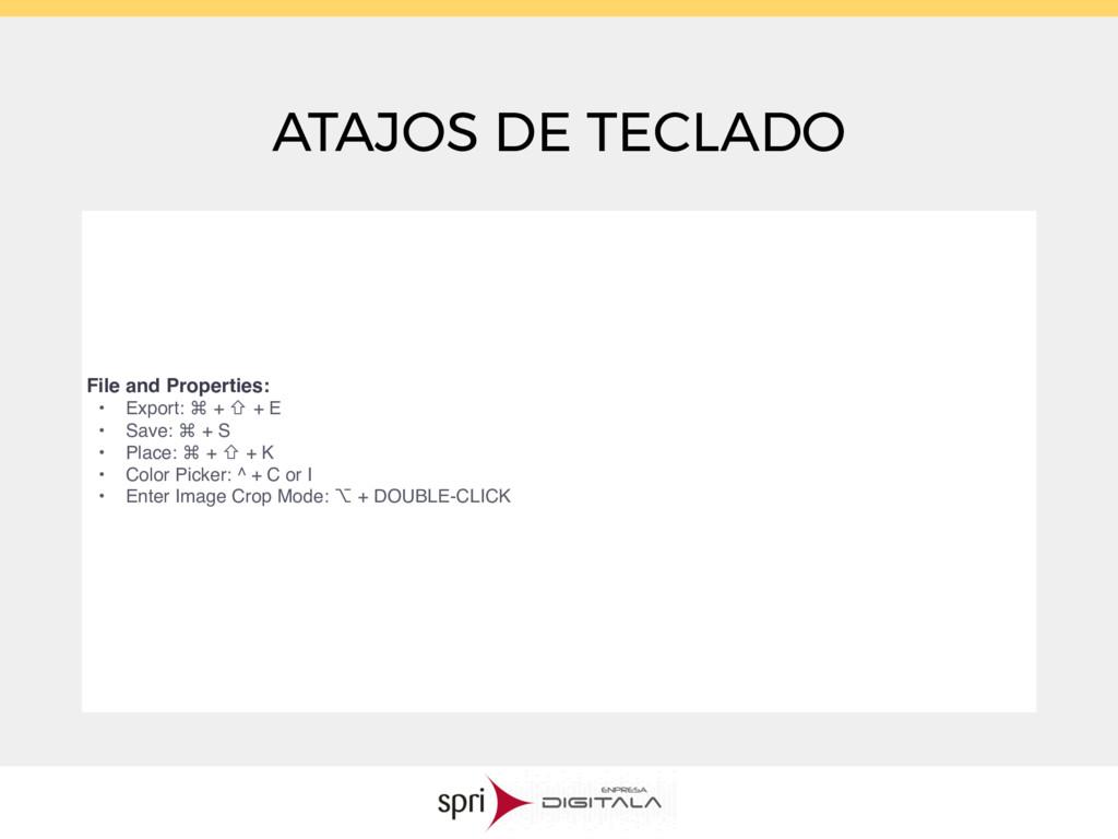 ATAJOS DE TECLADO File and Properties: • Export...