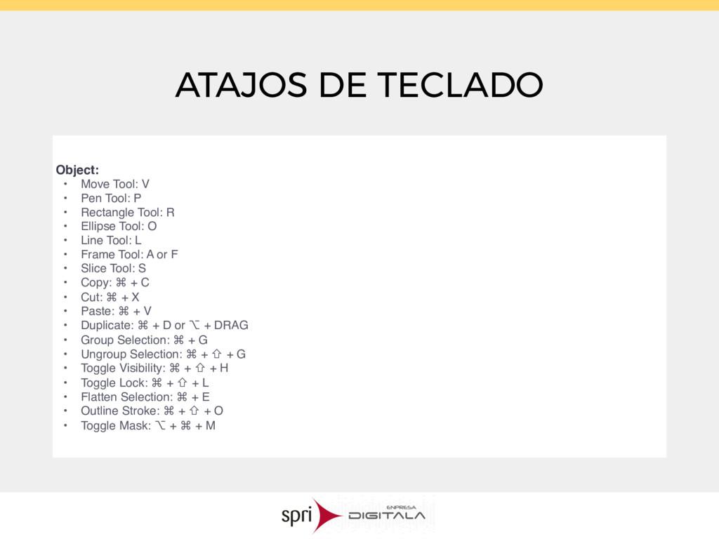 ATAJOS DE TECLADO Object: • Move Tool: V • Pen ...