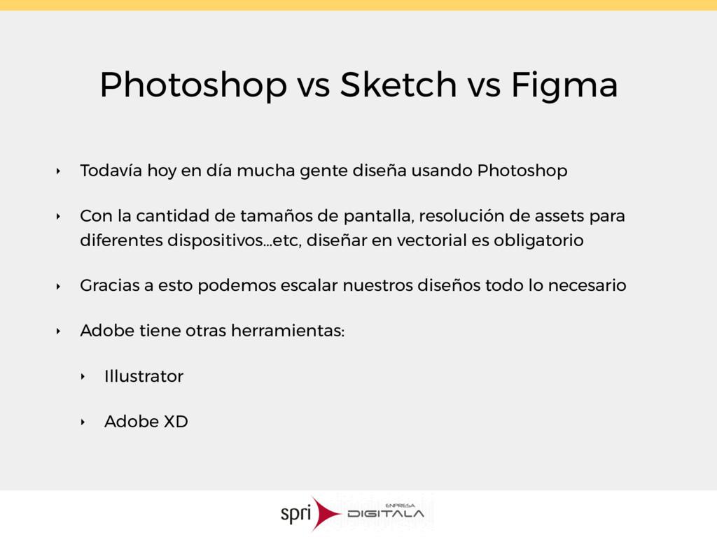 Photoshop vs Sketch vs Figma ‣ Todavía hoy en d...