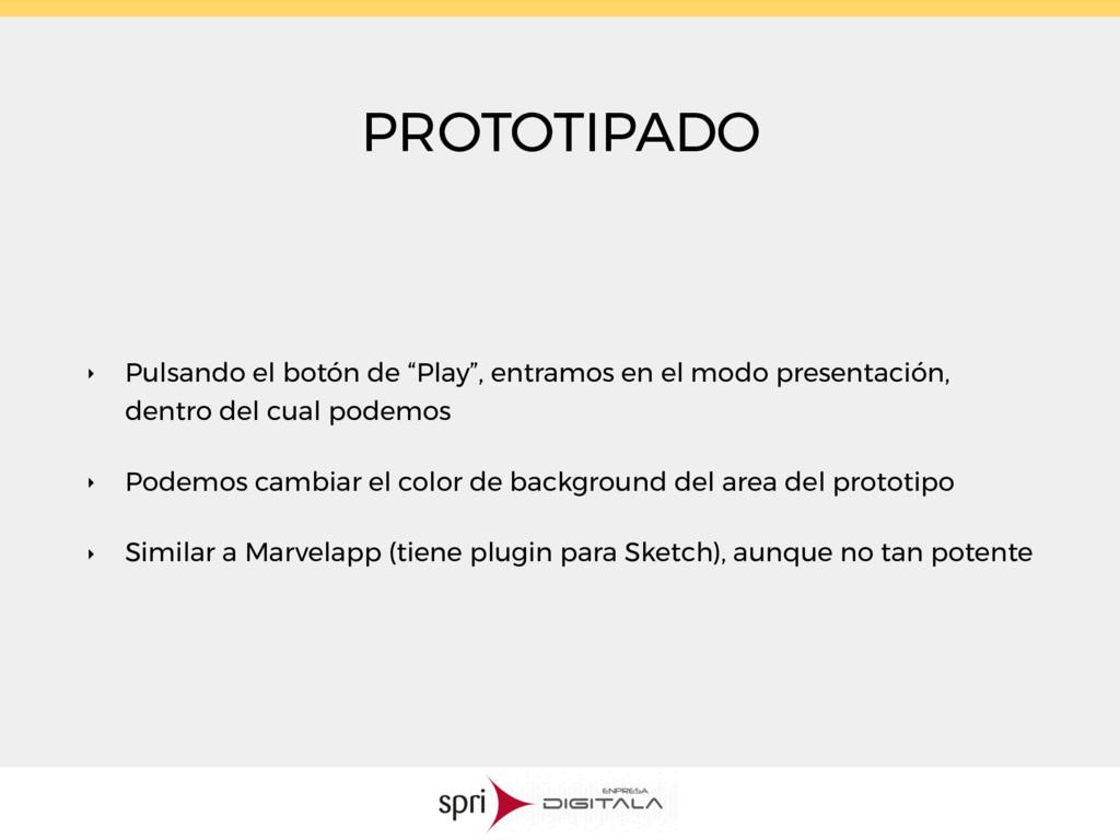 """PROTOTIPADO ‣ Pulsando el botón de """"Play"""", entr..."""
