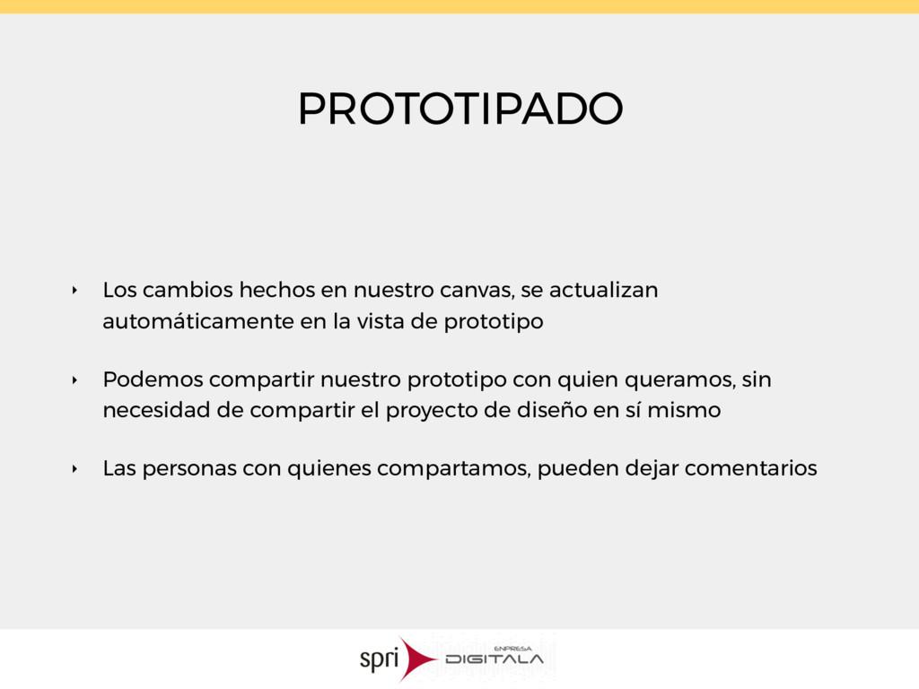 PROTOTIPADO ‣ Los cambios hechos en nuestro can...