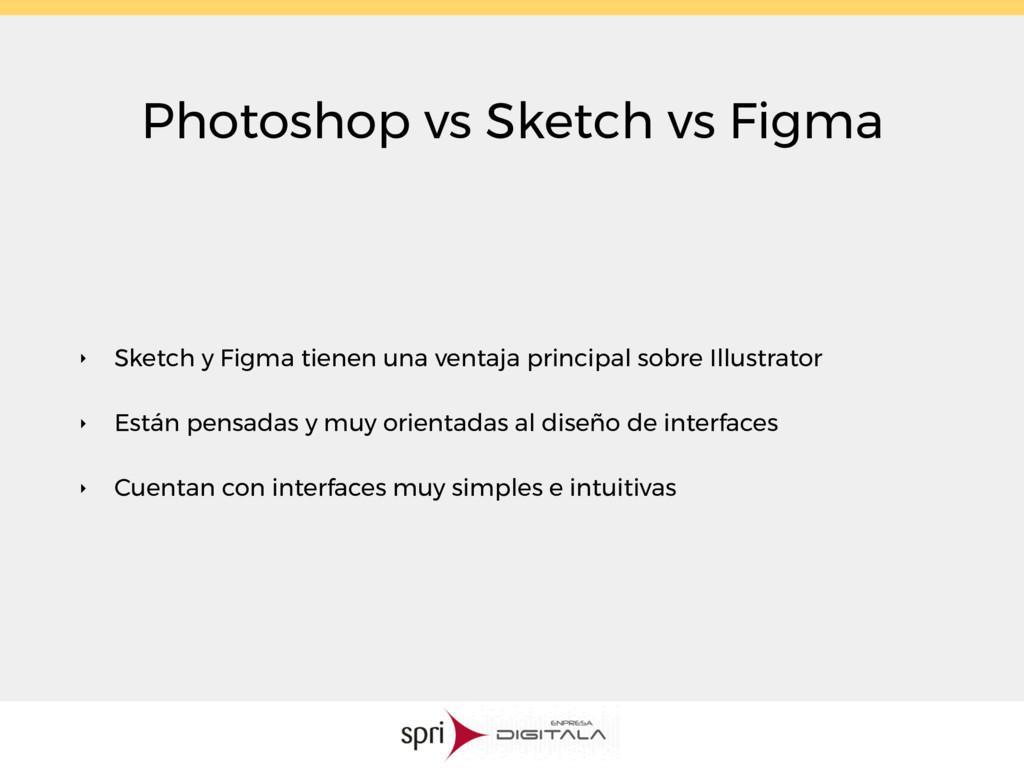 Photoshop vs Sketch vs Figma ‣ Sketch y Figma t...