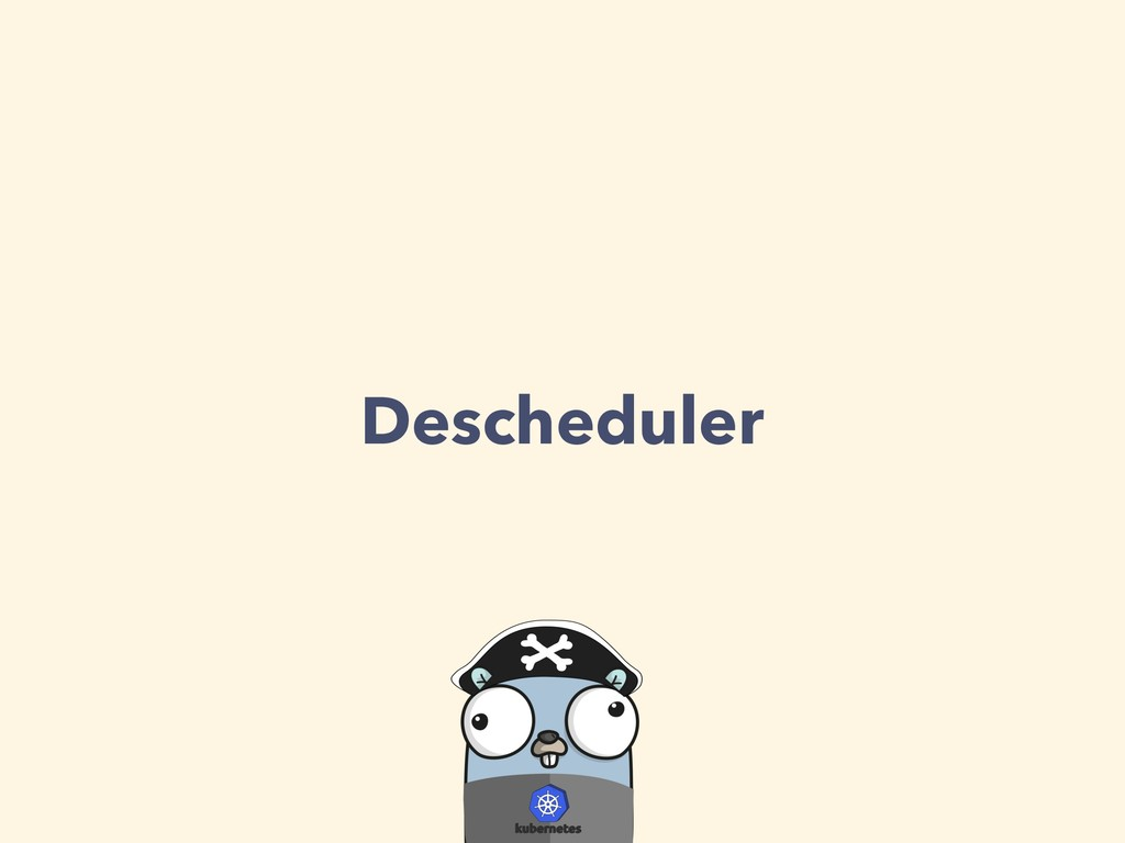 Descheduler