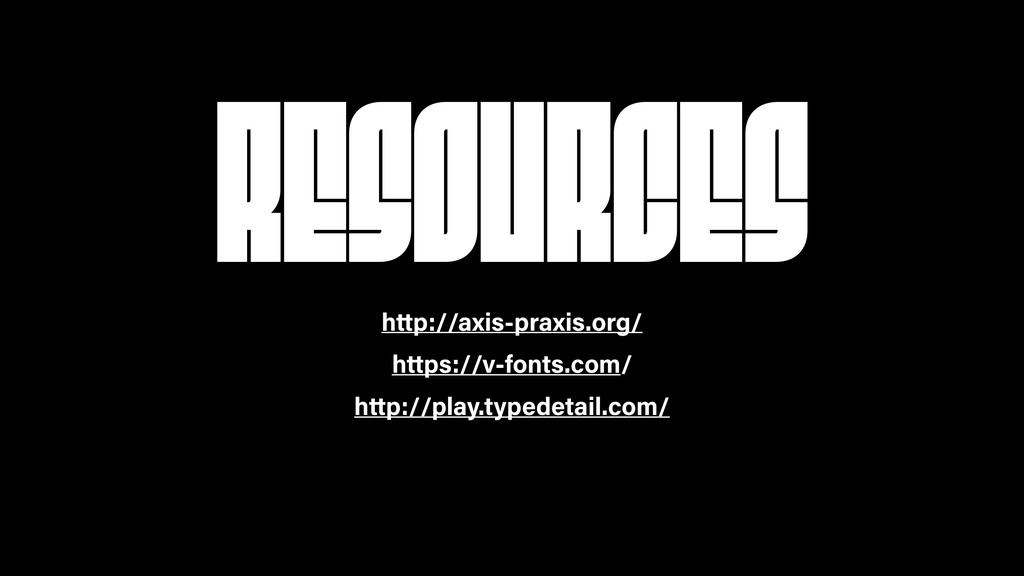 RESOURCES http://axis-praxis.org/ https://v-fon...