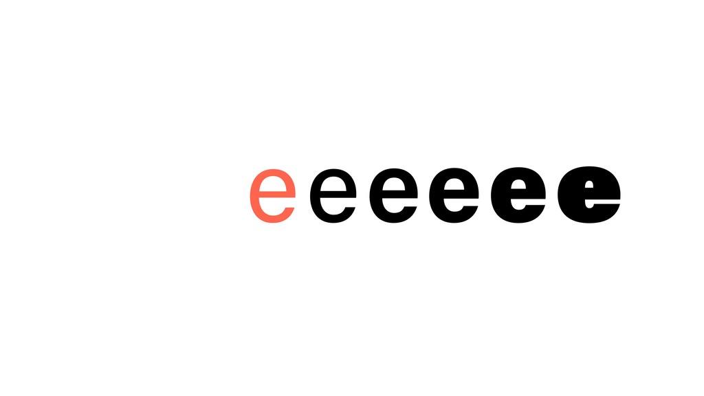 eeeeee