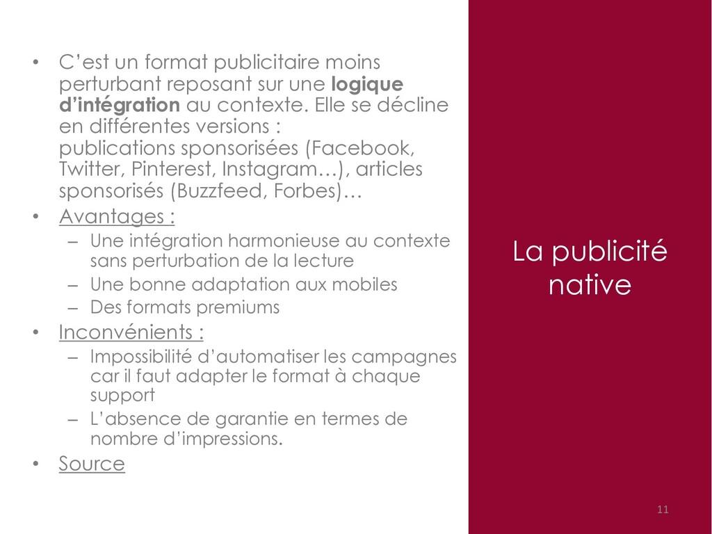 La publicité native 11 • C'est un format public...