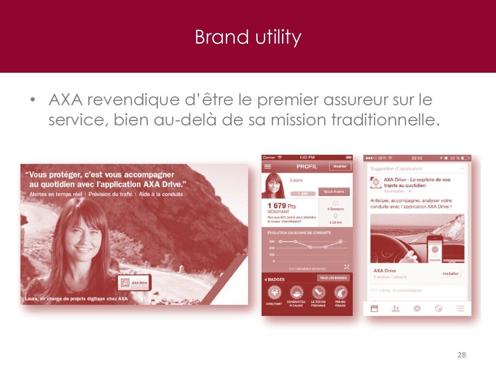 Brand utility 28 • AXA revendique d'être le pre...
