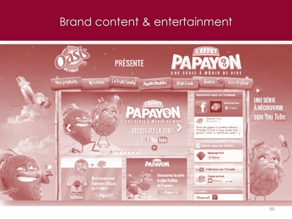 Brand content & entertainment 30