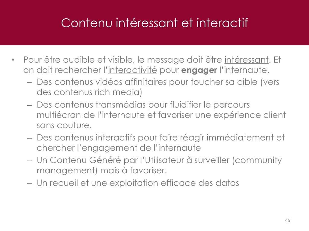 Contenu intéressant et interactif 45 • Pour êtr...