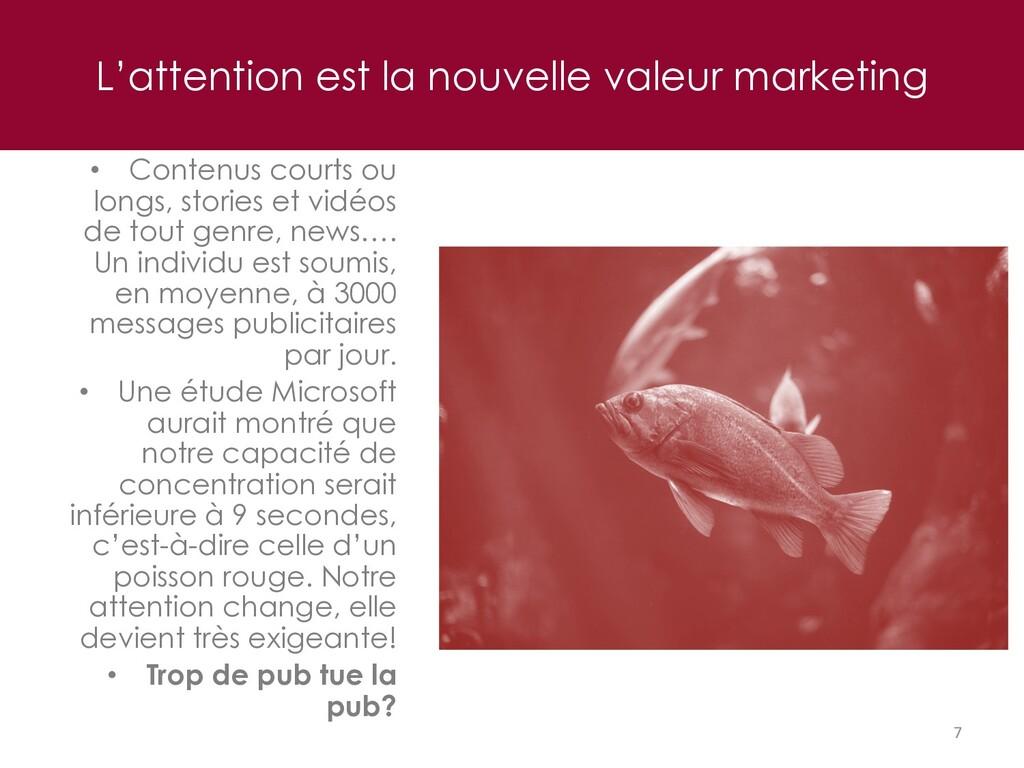 L'attention est la nouvelle valeur marketing 7 ...